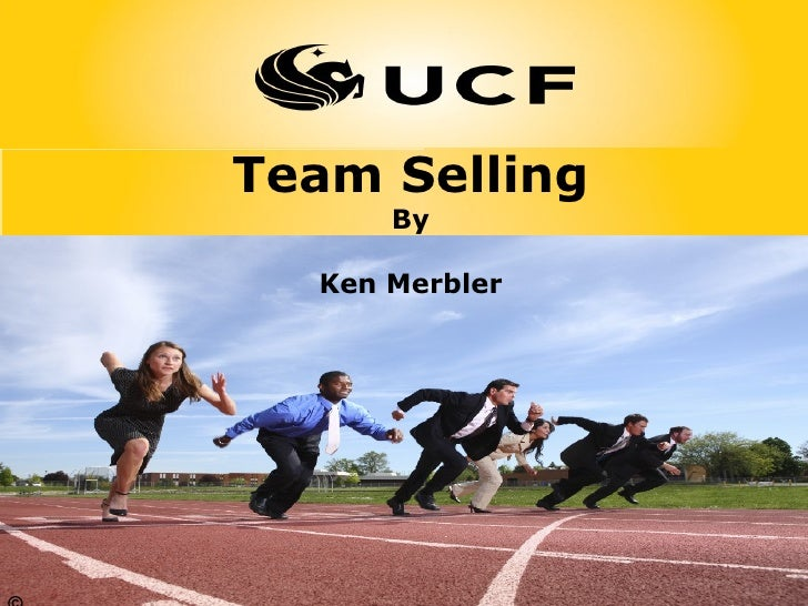 Team Selling By Ken Merbler ©