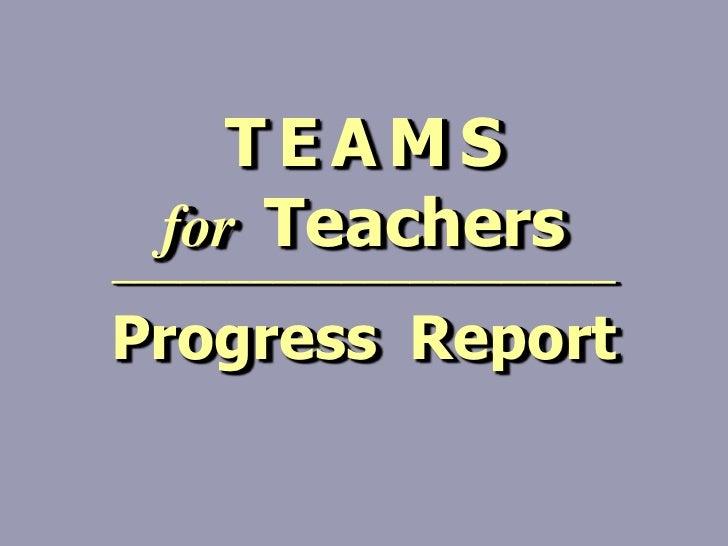 TEAMS  for Teachers──────────────────────Progress Report