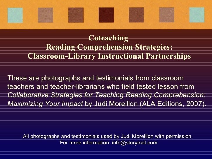 Coteaching  Reading Comprehension Strategies: Classroom-Library Instructional Partnerships These are photographs and testi...