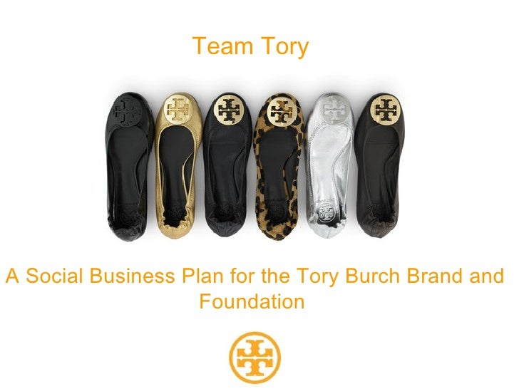 Team ToryA Social Business Plan for the Tory Burch Brand and                    Foundation