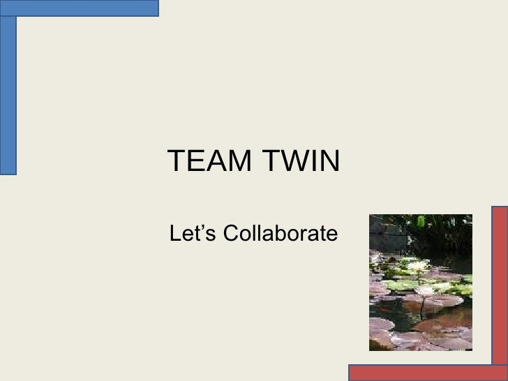 TEAM TWIN Let's Collaborate