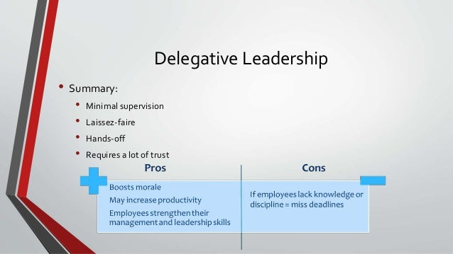 advantages of delegative leadership We'll also look at some specific styles of leadership, and we'll explore the advantages and disadvantages of each learn how to use a variety of different frameworks.