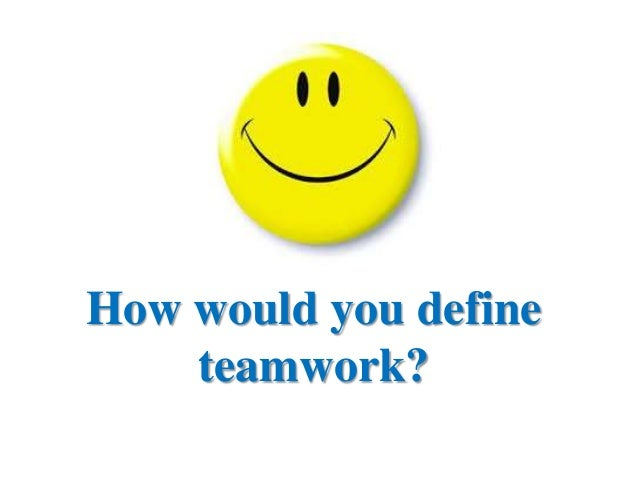 a definition of team player and factors necessary to achieve effective teamwork Their success depends on these factors no matter the team or its is essential for effective teamwork team members must have an team find a definition and.