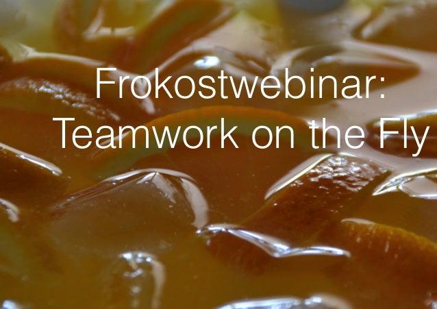 Frokostwebinar:Teamwork on the Fly