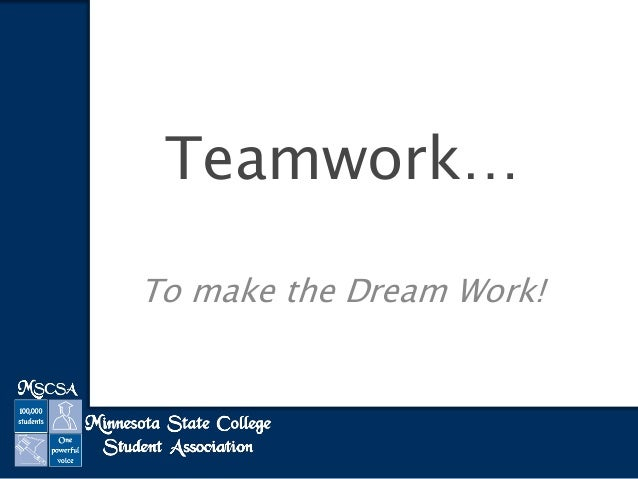 Teamwork… To make the Dream Work!
