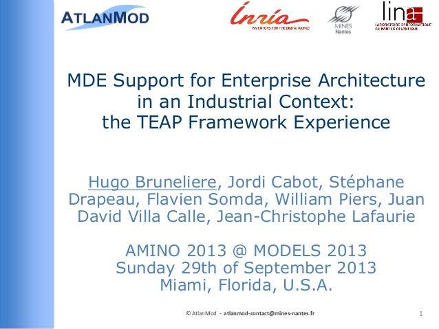 TEAP MDE Framework for Enterprise Architecture - AMINO 2013 @ MODELS 2013