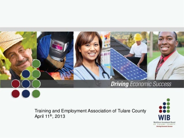 Presentation to the Training and Employment Association of Tulare County