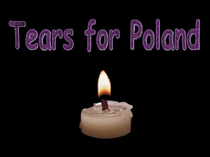 Tears for Poland