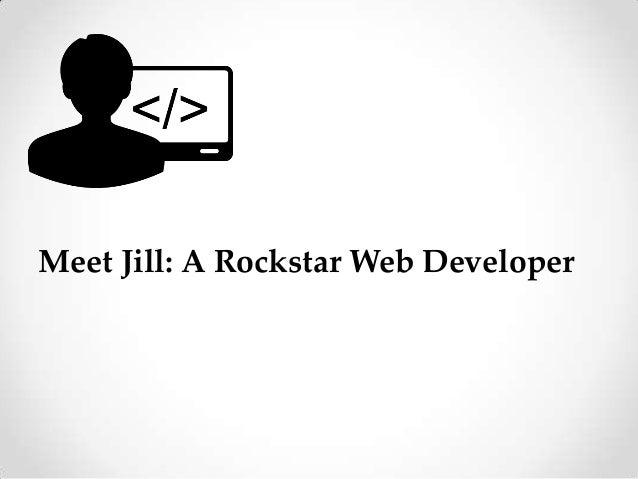 Meet Jill: A Rockstar Web Developer
