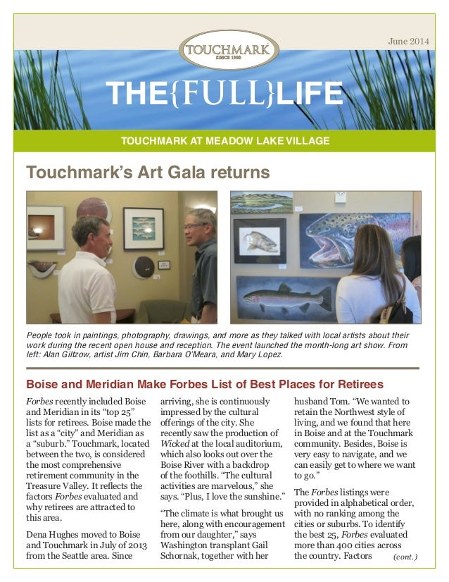 TOUCHMARK AT MEADOW LAKE VILLAGE THE{FULL}LIFE June 2014 Touchmark's Art Gala returns People took in paintings, photograph...