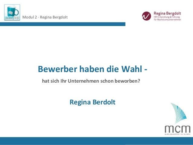 Modul 2 · Regina Bergdolt                            Logo Referent/in        Bewerber haben die Wahl -          hat sich I...
