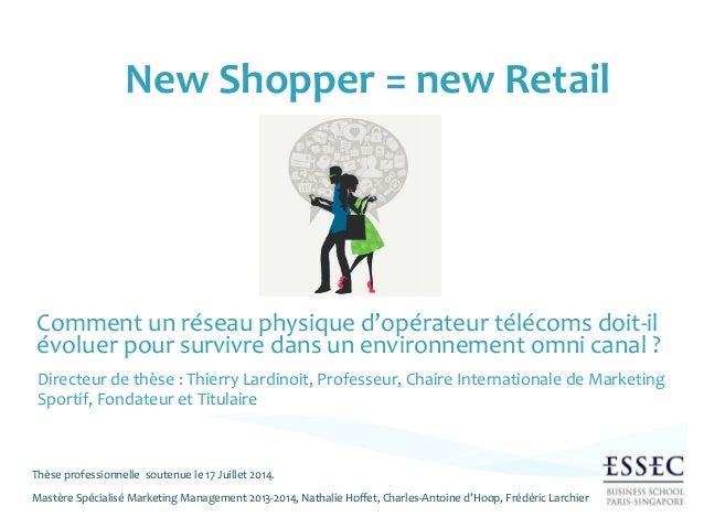 New  Shopper  =  new  Retail  Comment  un  réseau  physique  d'opérateur  télécoms  doit-‐il  évoluer  pour  survivre  da...