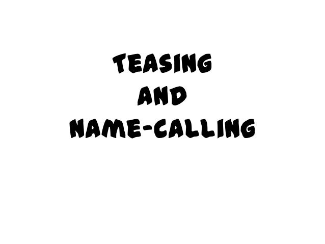 Teasing and name calling