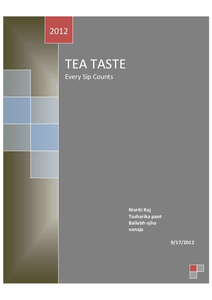 2012   TEA TASTE   Every Sip Counts                      Nivriti Raj                      Tusharika pant                  ...