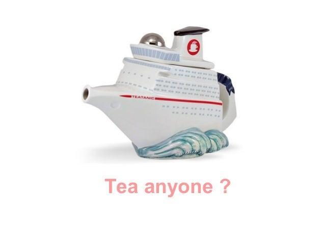 Tea anyone ?