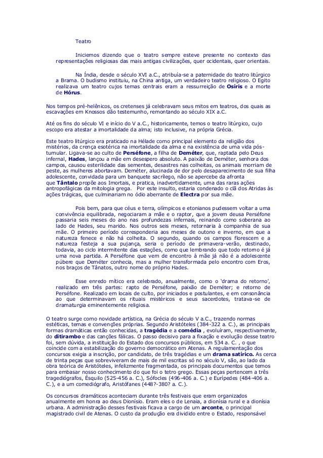 Teatro Iniciemos dizendo que o teatro sempre esteve presente no contexto das representações religiosas das mais antigas ci...