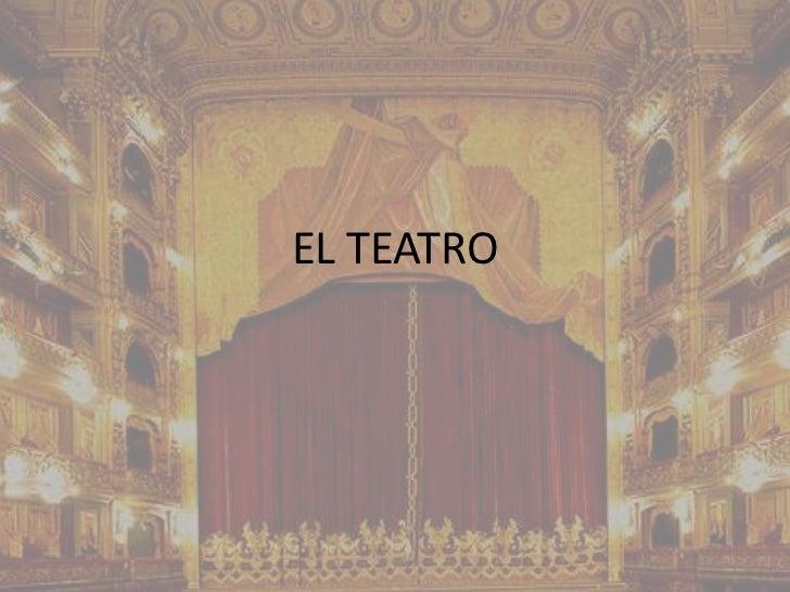 El Teatro: características