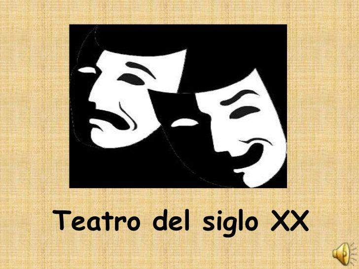 Teatro del siglo XX<br />