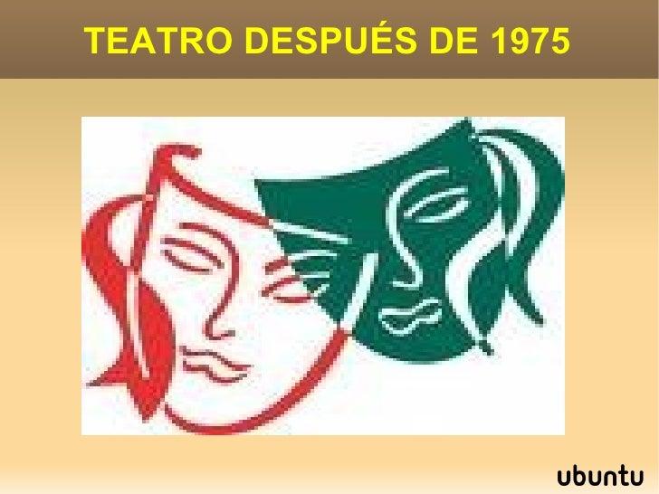 TEATRO DESPUÉS DE 1975