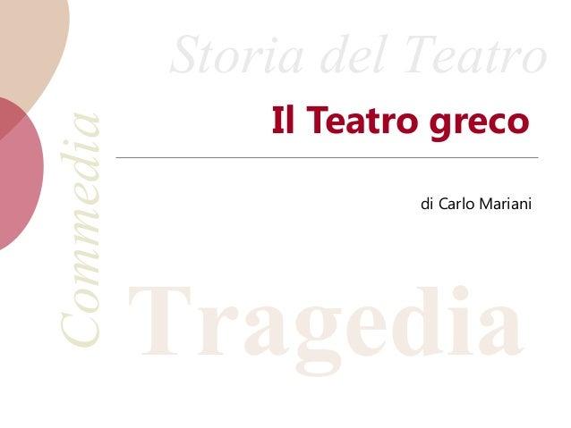 Tragedia Storia del TeatroCommedia Il Teatro greco di Carlo Mariani