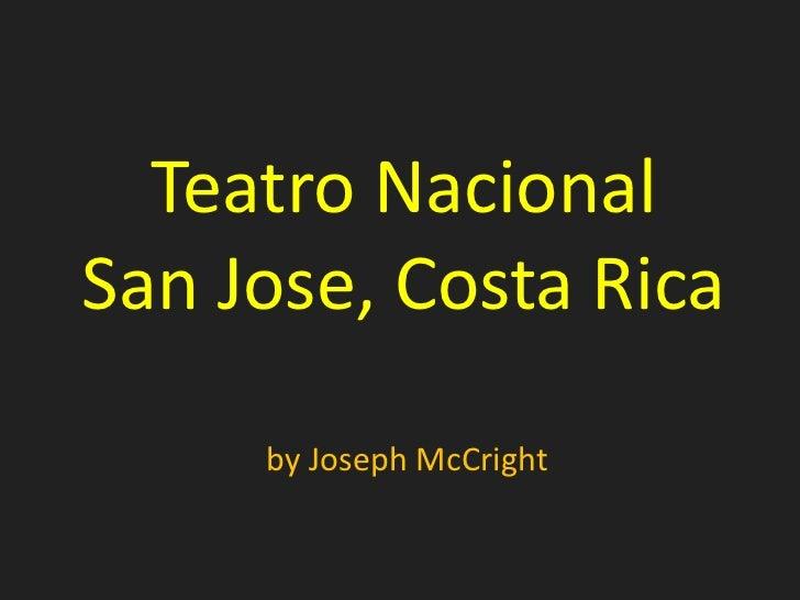 Teatro NacionalSan Jose, Costa Rica     by Joseph McCright