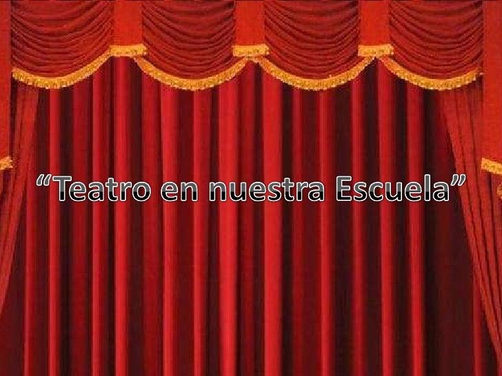 """""""Teatro en nuestra Escuela""""<br />"""