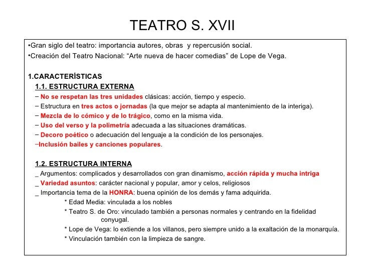 TEATRO S. XVII <ul><li>Gran siglo del teatro: importancia autores, obras  y repercusión social. </li></ul><ul><li>Creación...