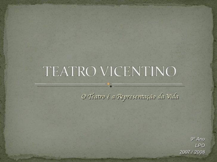 O Teatro é a Representação da Vida 9º Ano LPO 2007 / 2008
