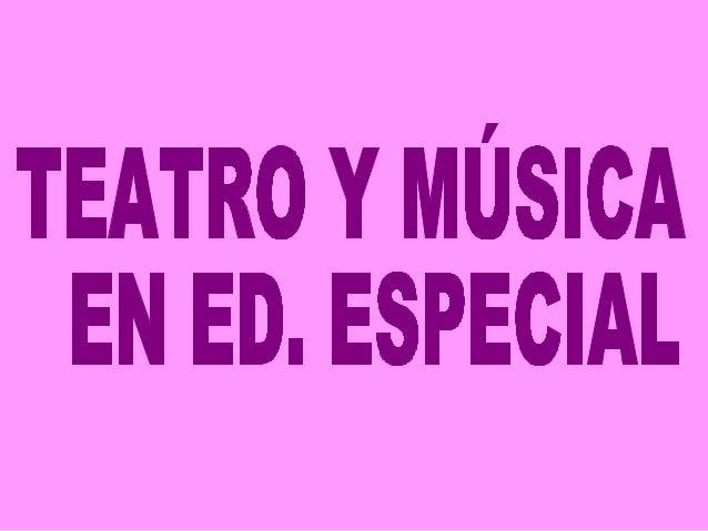 Teatro y música en ed. especial