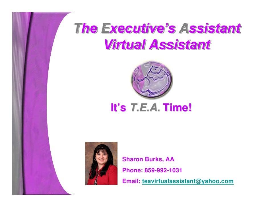 It's T.E.A. Time!      Sharon Burks, AA   Phone: 859-992-1031   Email: teavirtualassistant@yahoo.com