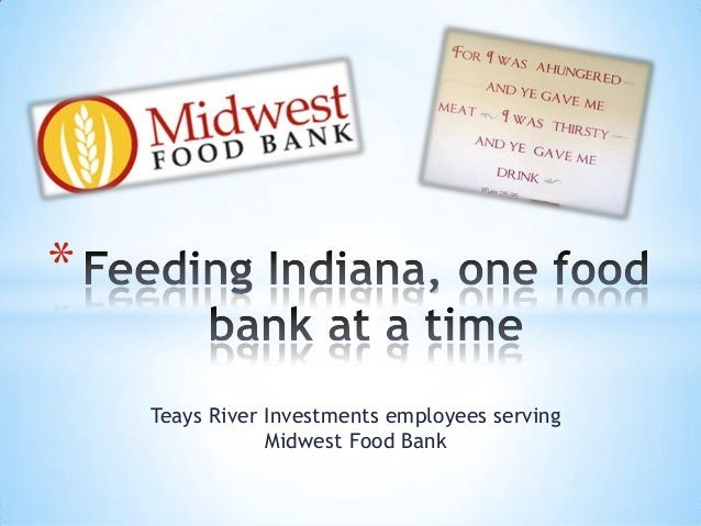 * Teays River Investments employees serving Midwest Food Bank