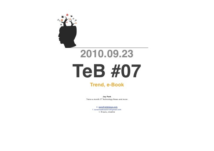 2010.09.23TeB #07    Trend, e-Book                  Jay Park Twice a month IT Technology News and more            e. aura@...