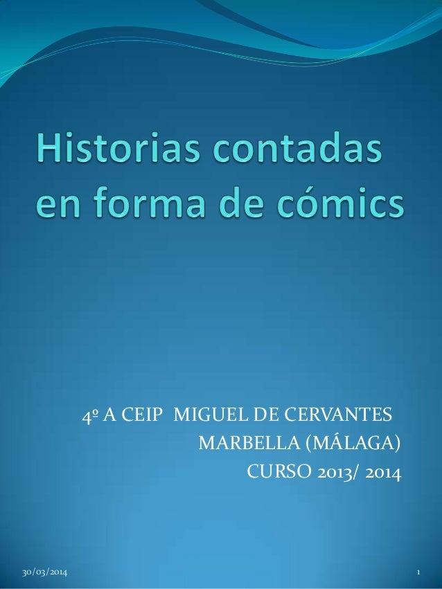 4º A CEIP MIGUEL DE CERVANTES MARBELLA (MÁLAGA) CURSO 2013/ 2014 30/03/2014 1