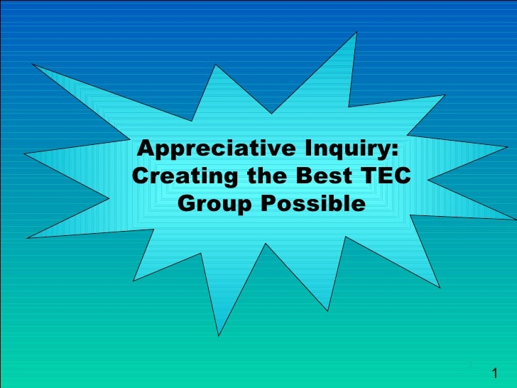 Appreciative Inquiry:  Creating the Best TEC Group Possible