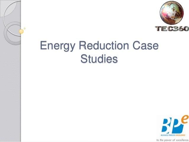 Energy Reduction Case Studies