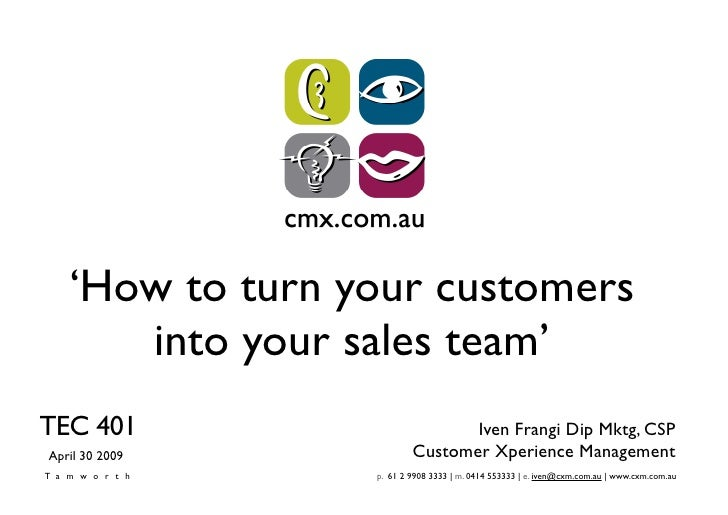 'How to turn your customers       into your sales team' TEC 401                         Iven Frangi Dip Mktg, CSP         ...