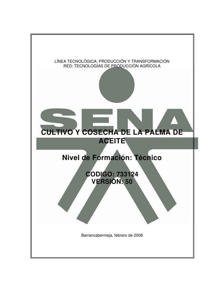 LÍNEA TECNOLÓGICA: PRODUCCIÓN Y TRANSFORMACIÓN        RED: TECNOLOGÍAS DE PRODUCCIÓN AGRÍCOLA     CULTIVO Y COSECHA DE LA ...
