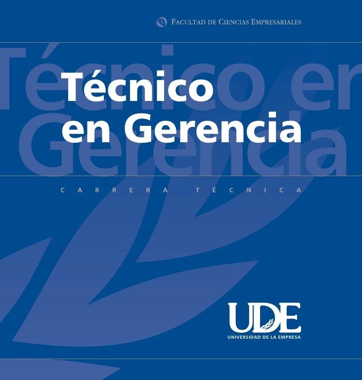 Técnico en   Técnico  Gerencia   en Gerencia           UNIVERSIDAD DE LA EMPRESA