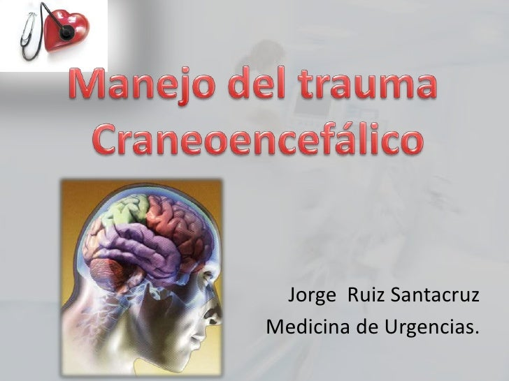 Jorge Ruiz SantacruzMedicina de Urgencias.
