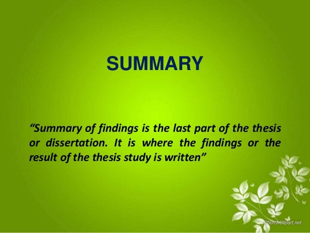 chapter 4 thesis summary conclusion and recommendation Dissertation 2: discussion, conclusions &  page 4  how to write it do not try to hide data that are contrary to your conclusions  give a brief summary of the results give the main  each recommendation is related to information in the dissertation  the following are listed and correctly numbered: chapter headings .