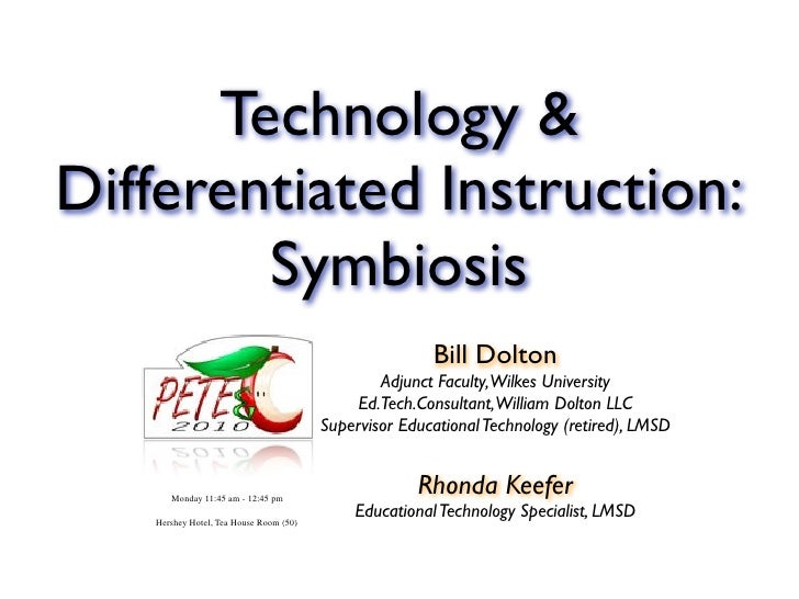 Technology & Differentiated Instruction:         Symbiosis                                                        Bill Dol...