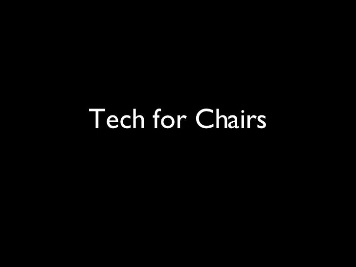 Tech For Chairs Slides
