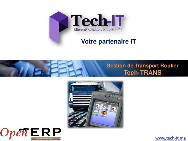 Votre partenaire IT        Gestion de Transport Routier              Tech-TRANS                          www.tech-it.ma