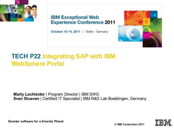 TECH P22   Integrating SAP with IBM WebSphere Portal © IBM Corporation 2011 Smarter software for a Smarter Planet . Marty ...