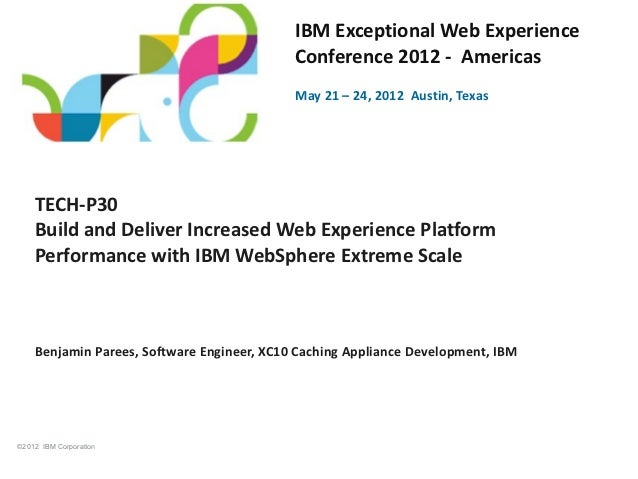 IBM Exceptional Web Experience                                            Conference 2012 - Americas                      ...