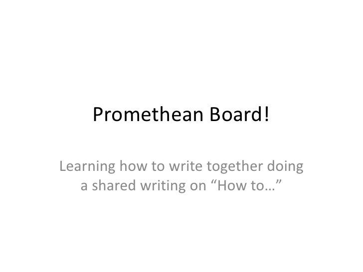 "Promethean Board!  Learning how to write together doing    a shared writing on ""How to…"""