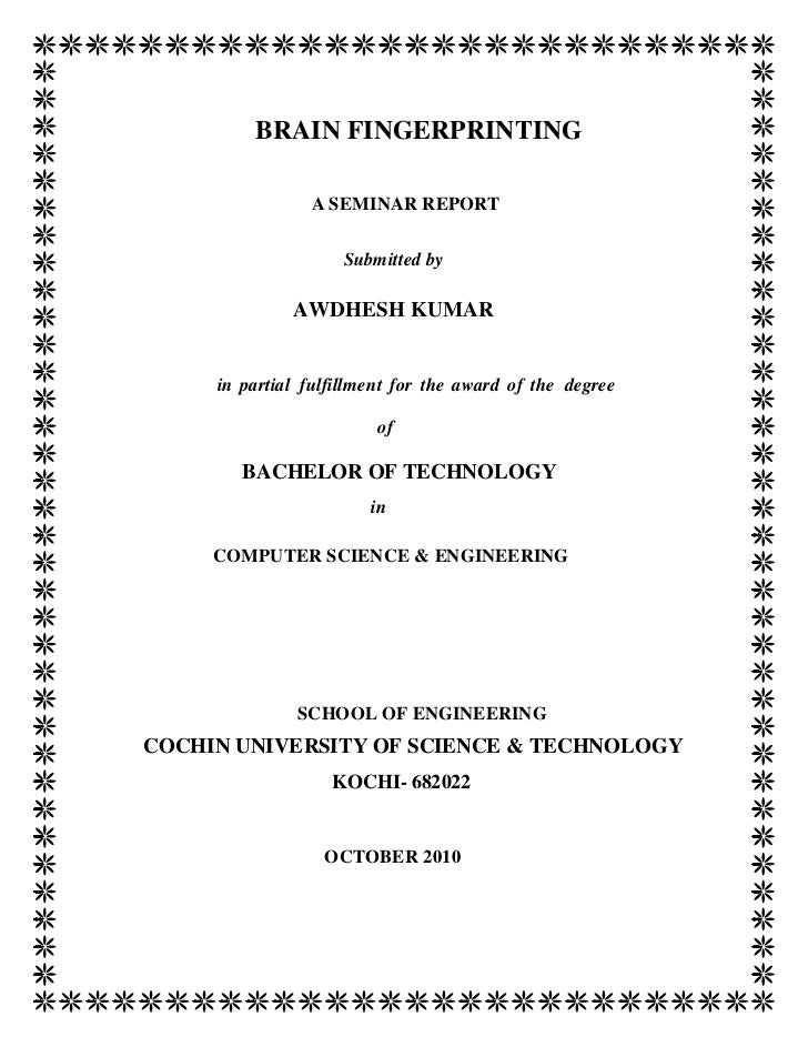 BRAIN FINGERPRINTING                A SEMINAR REPORT                    Submitted by              AWDHESH KUMAR     in par...