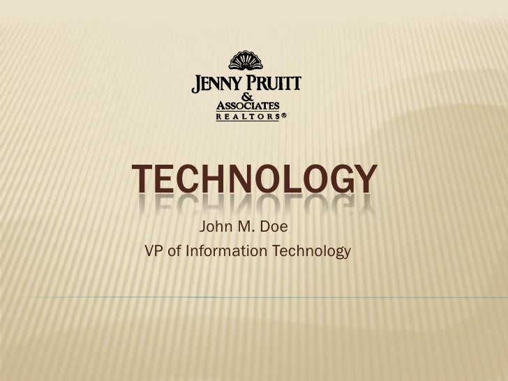 TECHNOLOGY         John M. Doe VP of Information Technology