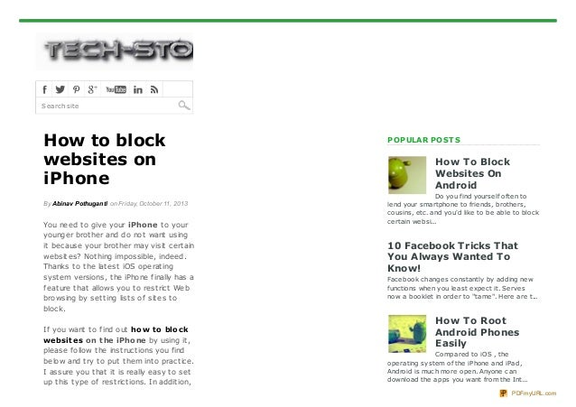 Search site  How to block websites on iPhone By Abinav Pothuganti on Friday, October 11, 2013  You need t o give your iPho...
