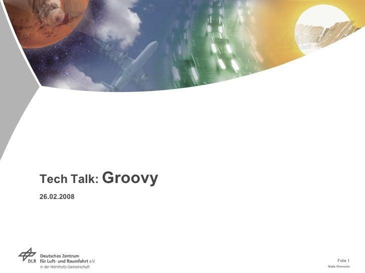 Tech Talk:  Groovy 26.02.2008